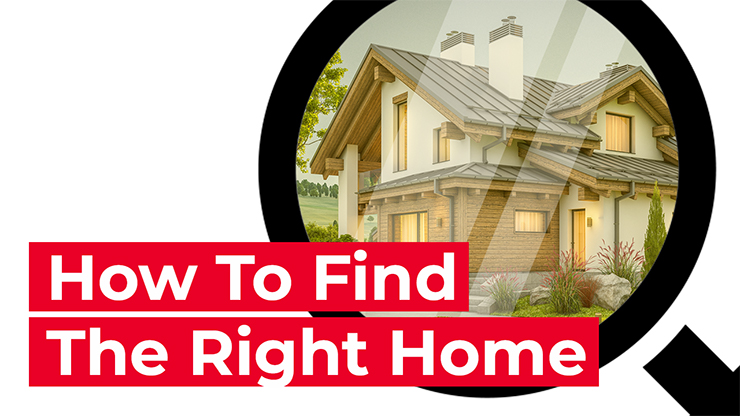 How to choose the right home for you