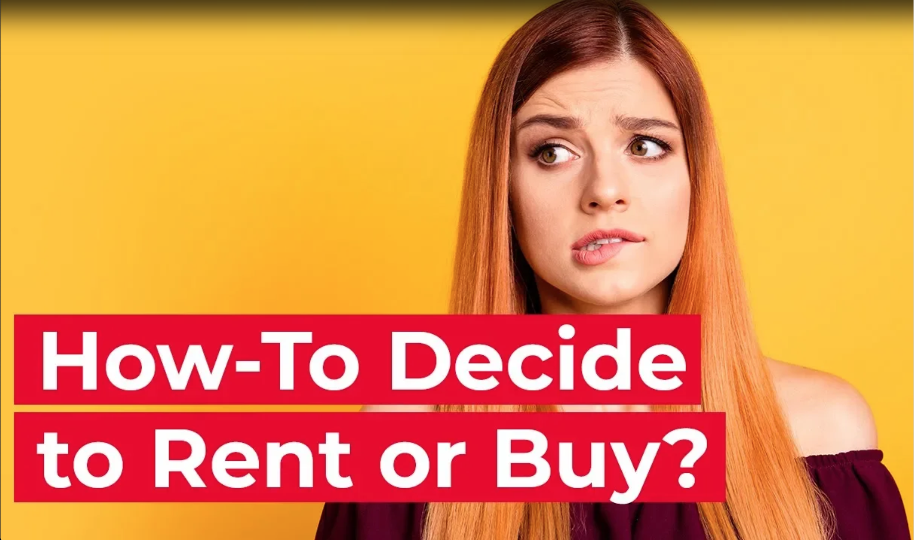 How to Decide if You Should Rent or Buy